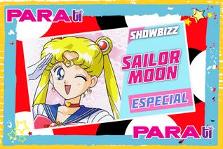 #SHOWBIZZ ESPECIAL SAILOR MOON