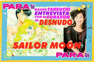 #MOONIE NAOKO TAKEUCHI DESNUDA SU CORAZÓN Y HABLA DE SAILOR MOON