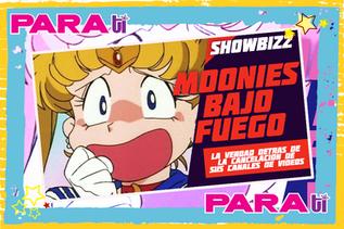 #SHOWBIZZ SAILOR MOON ¡MOONIES BAJO FUEGO!