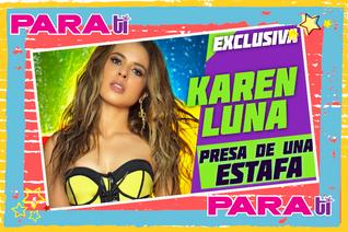 #OMG KAREN LUNA  ¡PRESA DE UNA ESTAFA!