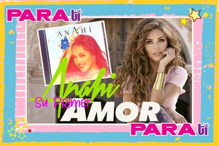#SWEET ANAHI  ¡SU PRIMER AMOR! ANTES DE RBD