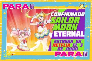 #NETFLIX SAILOR MOON ETERNAL ¡ESTRENA 3 DE JUNIO!