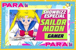 #SHOWBIZZ SAILOR MOON ¡GAMER!