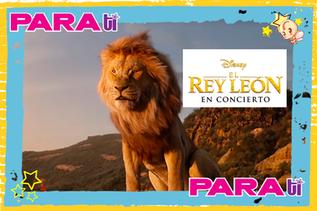 #DISNEYFAN EL REY LEÓN ¡EN CONCIERTO!