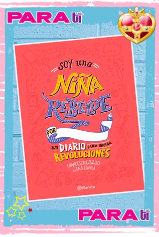 #BOOKS  SOY UNA NIÑA REBELDE. UN DIARIO PARA INICIAR REVOLUCIONES