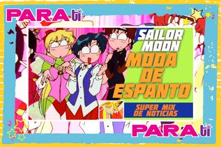 #MOONIE SAILOR MOON ¡MODA DE ESPANTO!