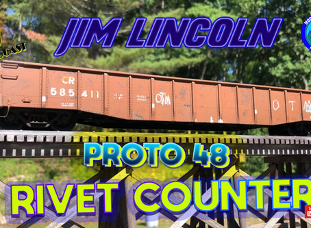 MRT Video Podcast #8-Jim Lincoln's Proto 48 Rivet Counting Journey.
