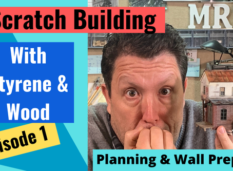 Scratch Building with Styrene and Wood--Planning and Wall Preparation Ep1