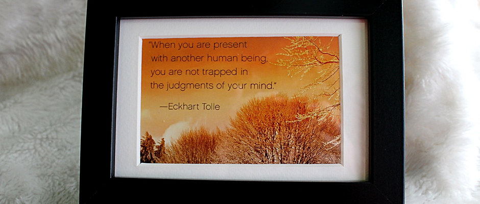 """When you are present with another..."""