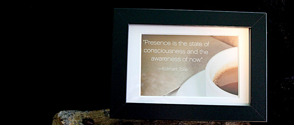 """Presence is the state of consciousness..."""