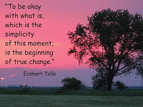 """To be okay with what is..."""