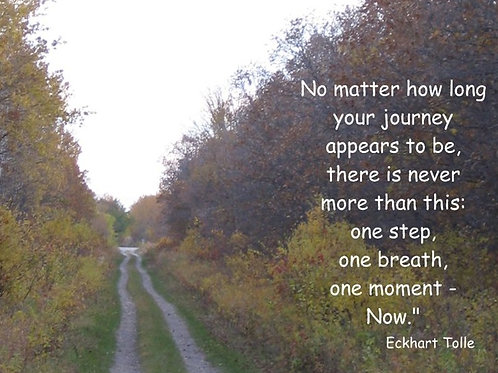 """""""No matter how long your journey..."""""""