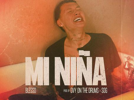 """BLESSD PRESENTA SU NUEVO SENCILLO """"MI NIÑA"""" JUNTO A OVY ON THE DRUMS"""