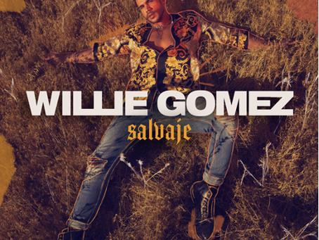 """WILLIE GOMEZ PRESENTA SU MAS RECIENTE SENCILLO """"SALVAJE"""""""