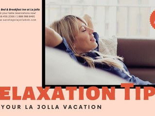 4 Relaxation Tips for Your La Jolla Vacation
