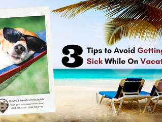 3 Tips to Avoid Getting Sick While On Vacation