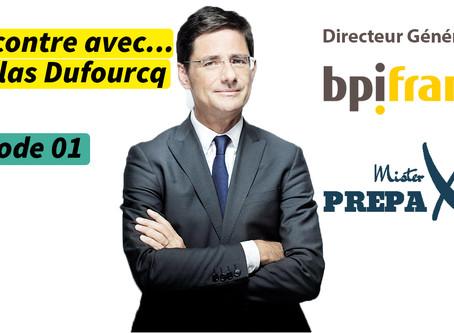 Rencontre avec ... Nicolas Dufourcq - Directeur Général Bpifrance - Episode 01