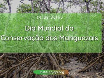 Dia Mundial da Conservação dos Manguezais