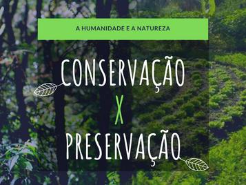 Conservação X Preservação - O que são e quando utilizá-las. 