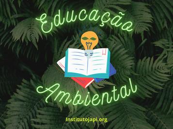 03 de junho - Dia Nacional da Educação Ambiental