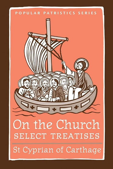 On the Church - Select Treatises: St. Cyprian of Carthage