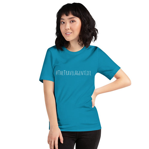#Thetravelagentlife Short-Sleeve Unisex T-Shirt