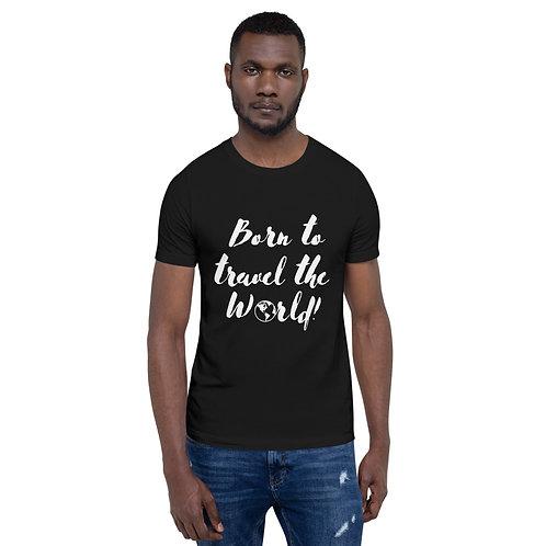 Born to Travel the World Short-Sleeve Unisex T-Shirt