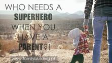 Sabia que o seu filho o vê como um super-pai/super-mãe?