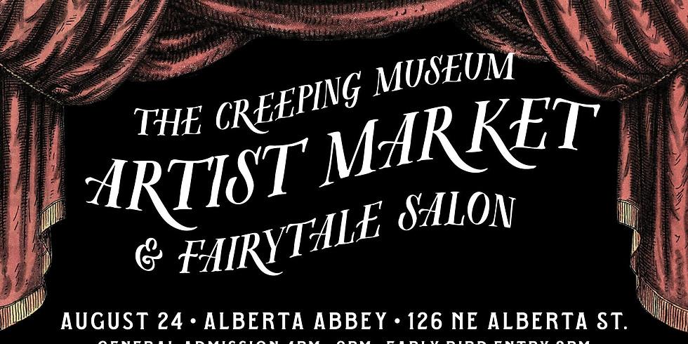 The Creeping Museum Artist Market & Fairytale Salon