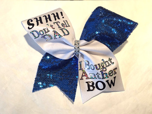 Shhh Don't Tell Dad I Bought Another Bow