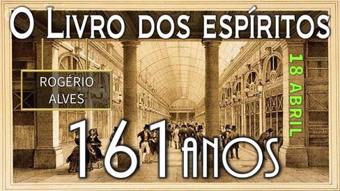 OS 161 ANOS DE O LIVRO DOS ESPÍRITOS - PALESTRA