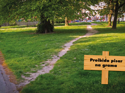 É proibido pisar na grama!!!
