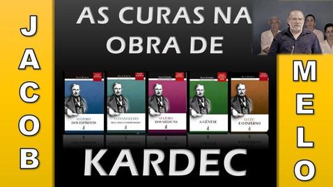 JACOB MELO - As Curas na Obra de KARDEC