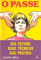 livro O Passe  autoria do magnetizador Jacob Melo