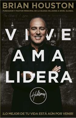 Vive Ama Lidera - Brian Houston
