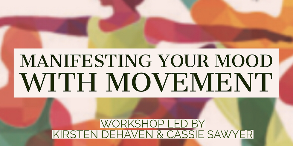 Manifesting Your Mood with Movement