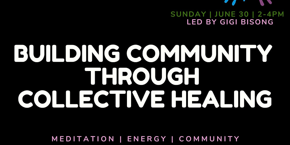 Building Community Through Collective Healing