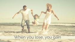 When you lose, you gain - Copy