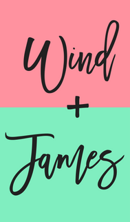 Wind + James