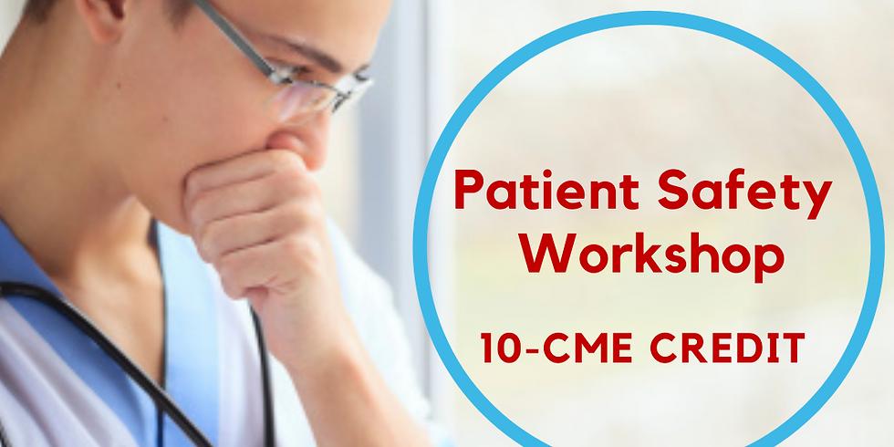Patient Safety Workshop 10-CME Credit