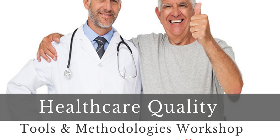 Healthcare Quality Tools and Methodology: Online 10-CME Workshop