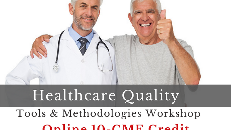 Healthcare Quality Tools and Methodology Workshop 10-CME Credit Online