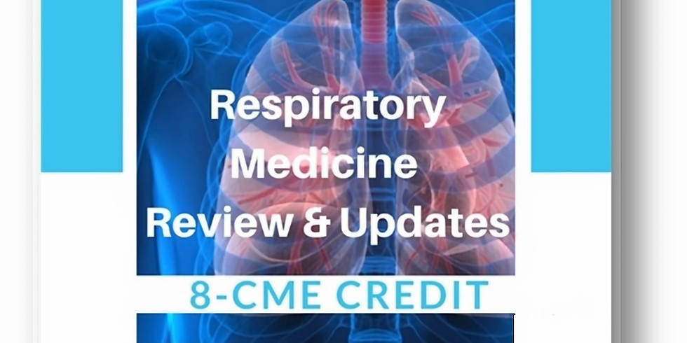 Respiratory Medicine Review and Update 8-CME