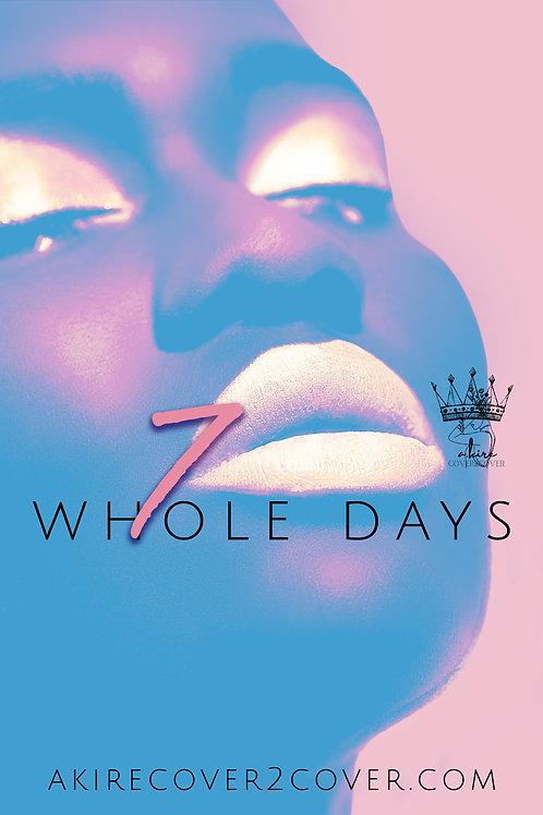 7 Whole Days
