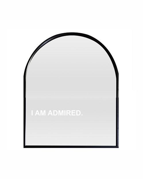 I Am Admired