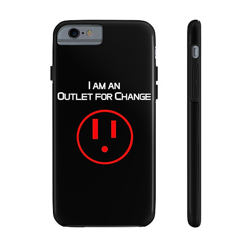 I am an Outlet for Change™ Case Mate Tough Phone Cases