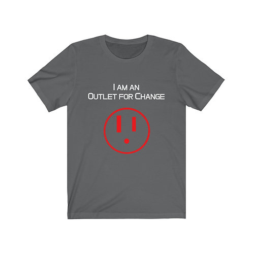 I am an Outlet for Change™ Unisex Jersey Short Sleeve Tee