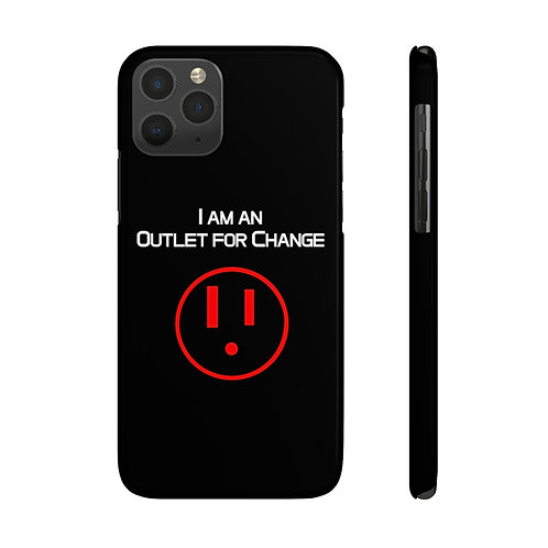 I am an Outlet for Change™ Case Mate Slim Phone Cases