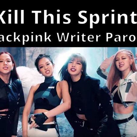 How to Write Efficiently During Sprints feat. BlackPink