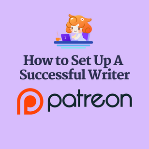 Setting up a Successful Writer Patreon